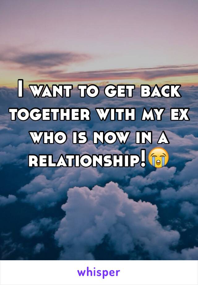 I want to get back together with my ex who is now in a relationship!😭
