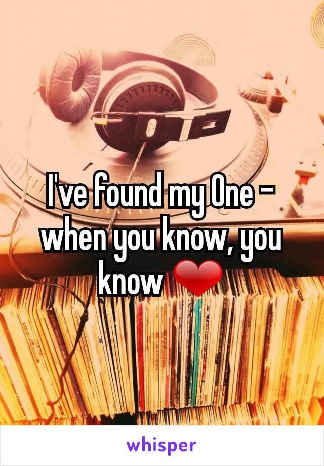 I've found my One - when you know, you know ❤