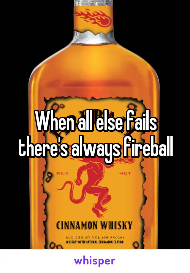 When all else fails there's always fireball