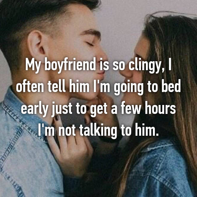 how not to be a clingy boyfriend