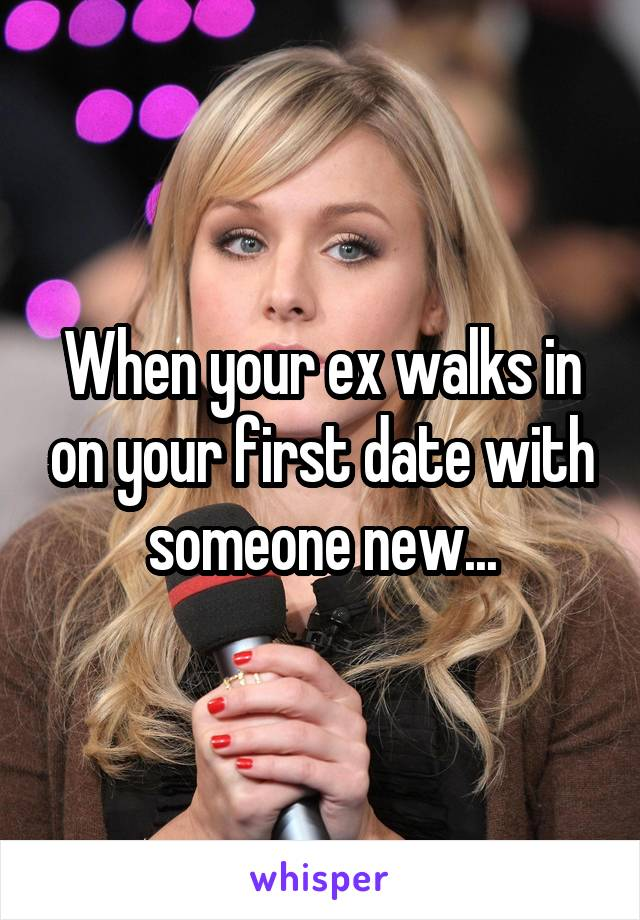 When your ex walks in on your first date with someone new...