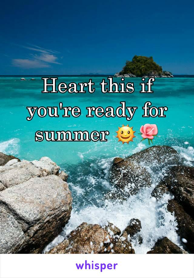 Heart this if you're ready for summer 🌞🌹