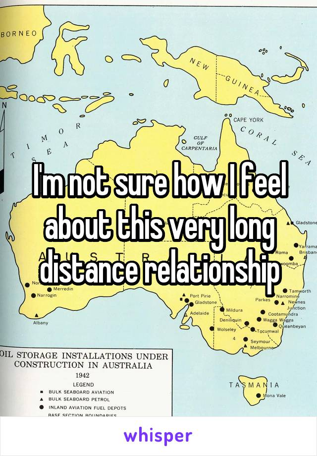 I'm not sure how I feel about this very long distance relationship