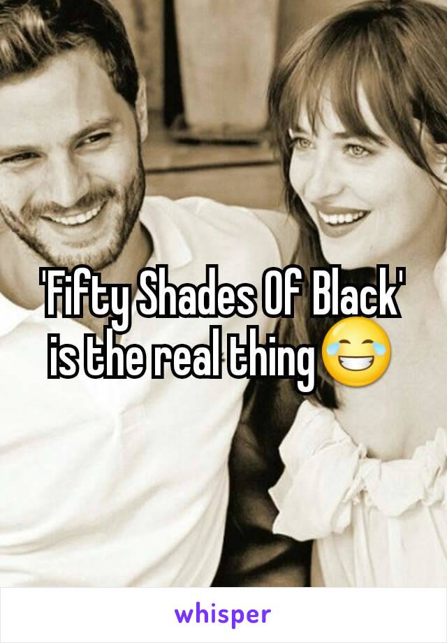 'Fifty Shades Of Black' is the real thing😂