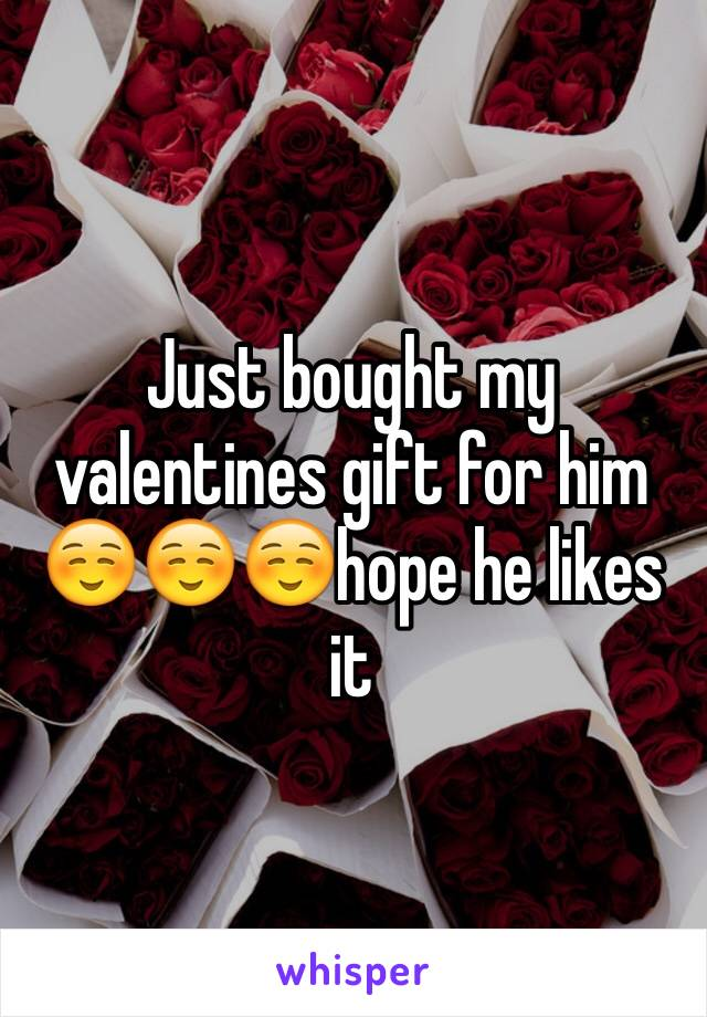 Just bought my valentines gift for him ☺️☺️☺️hope he likes it