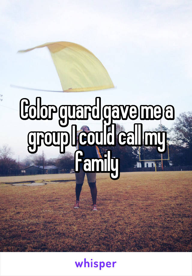 Color guard gave me a group I could call my family