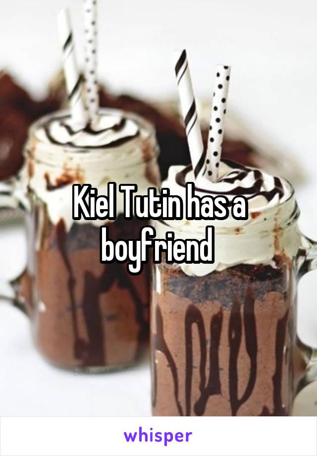 Kiel Tutin Has A Boyfriend