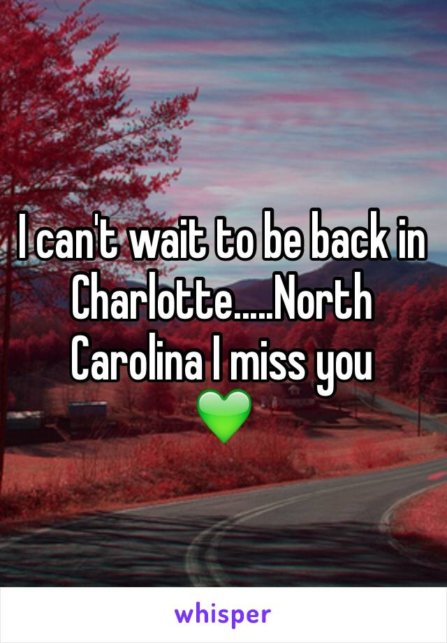 I can't wait to be back in Charlotte.....North Carolina I miss you 💚