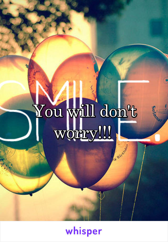 You will don't worry!!!