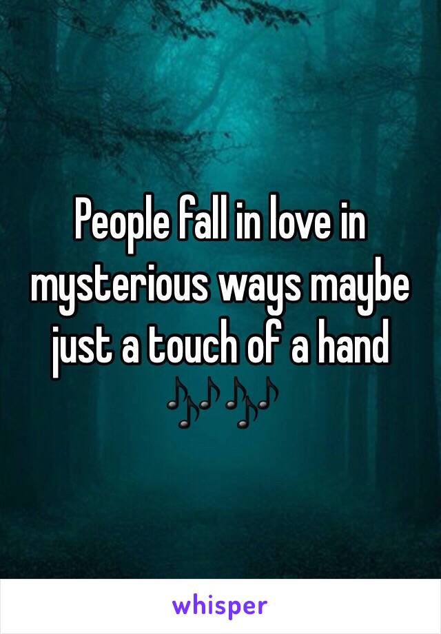 People fall in love in mysterious ways maybe just a touch of a hand 🎶🎶