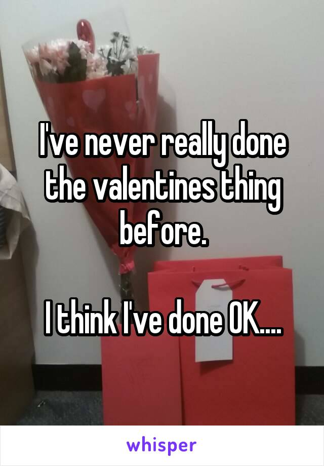 I've never really done the valentines thing before.  I think I've done OK....