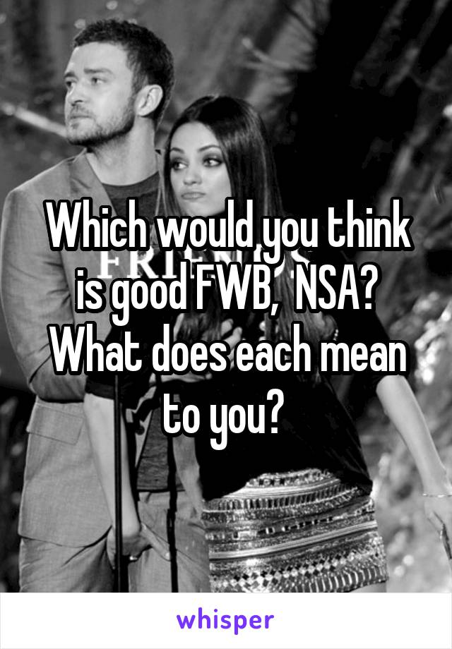 what does fwb and nsa mean