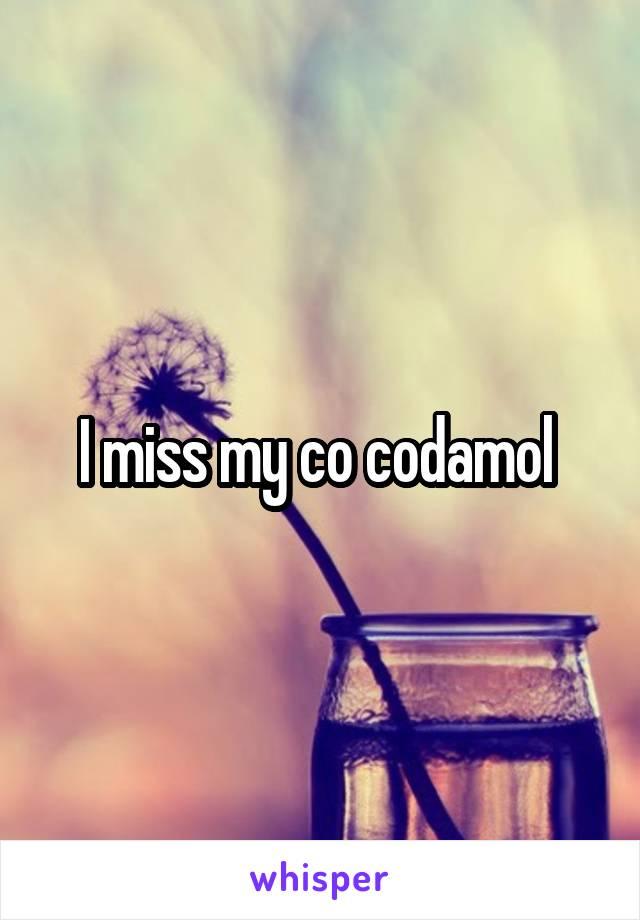 I miss my co codamol