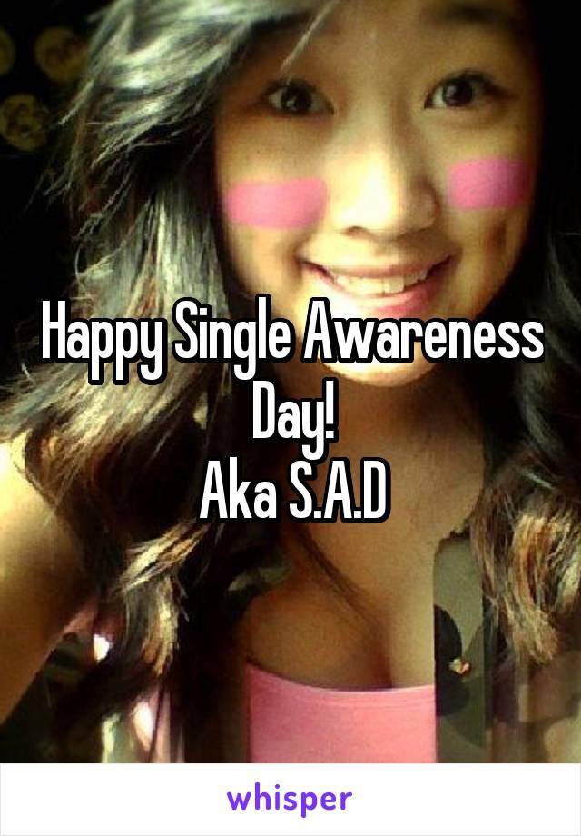 Happy Single Awareness Day! Aka S.A.D