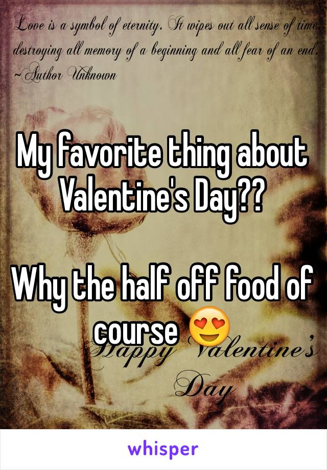 My favorite thing about Valentine's Day??  Why the half off food of course 😍