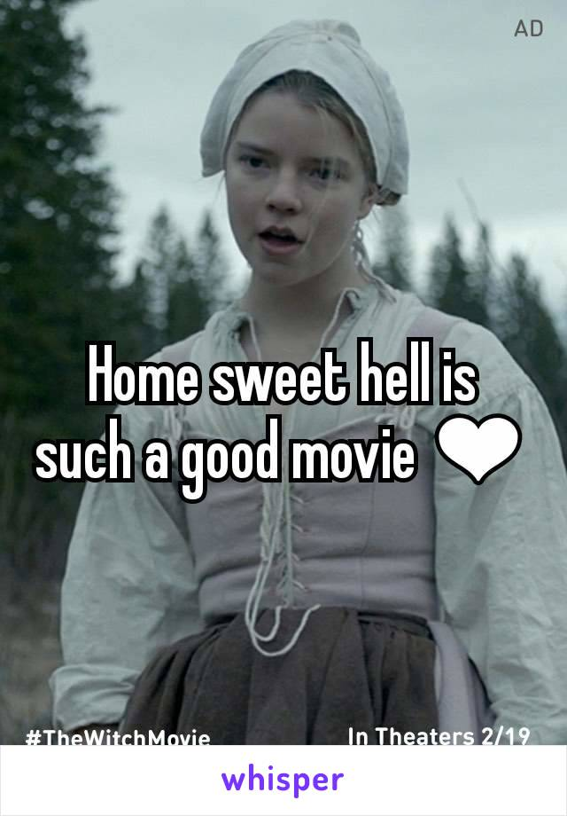 Home sweet hell is such a good movie ❤