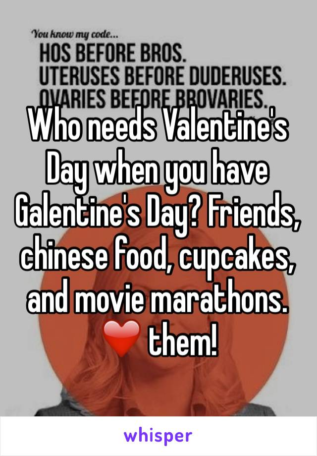 Who needs Valentine's Day when you have Galentine's Day? Friends, chinese food, cupcakes, and movie marathons. ❤️ them!