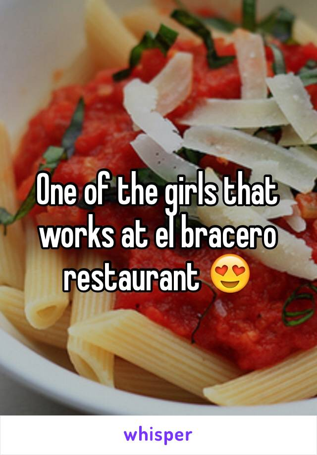 One of the girls that works at el bracero restaurant 😍
