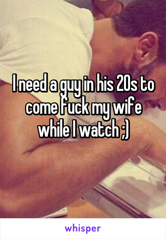He cme to fuck my wife