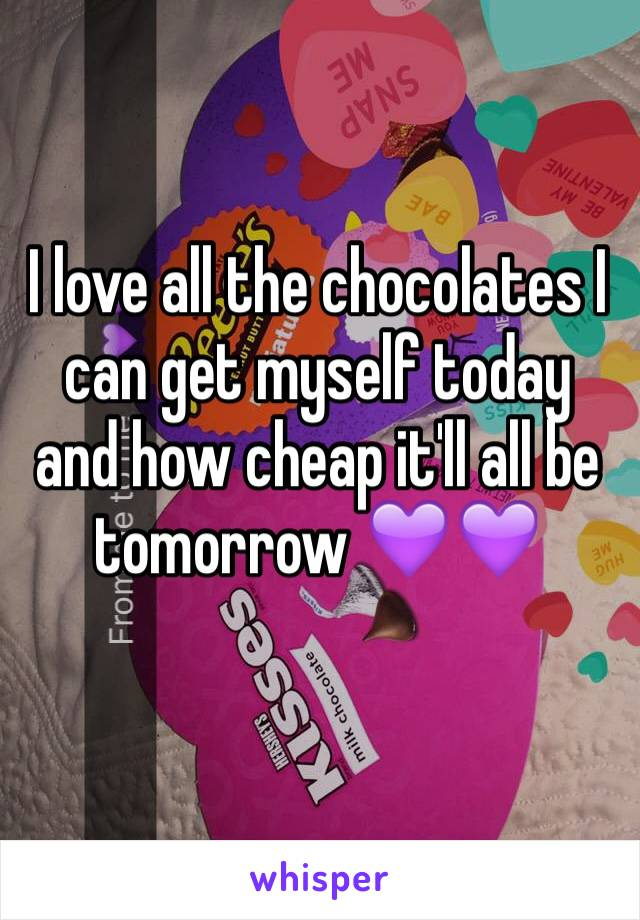 I love all the chocolates I can get myself today and how cheap it'll all be tomorrow 💜💜