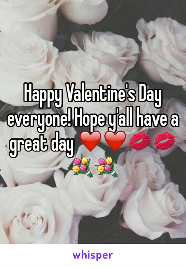 Happy Valentine's Day everyone! Hope y'all have a great day ❤️❤️💋💋💐💐