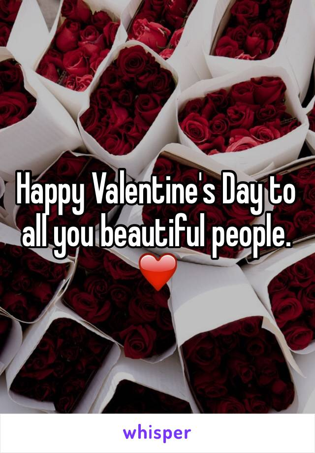 Happy Valentine's Day to all you beautiful people. ❤️