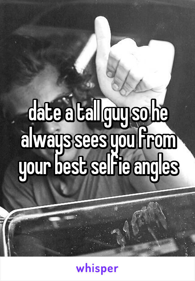 dating a tall guy is the best