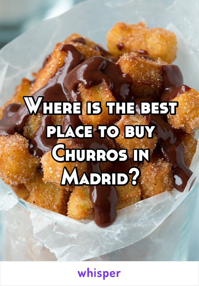Where is the best place to buy Churros in Madrid?