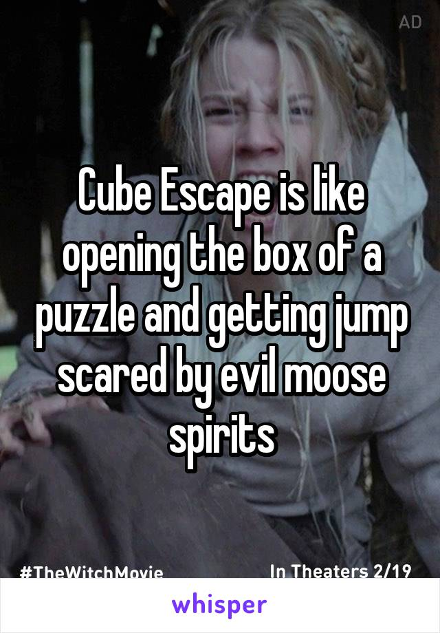 Cube Escape is like opening the box of a puzzle and getting jump scared by evil moose spirits