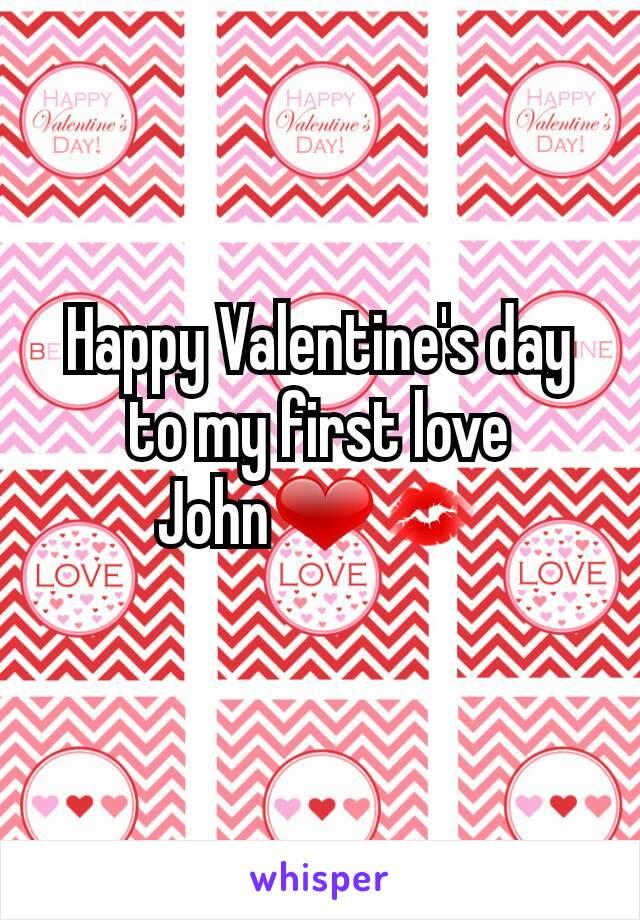 Happy Valentine's day to my first love John❤💋