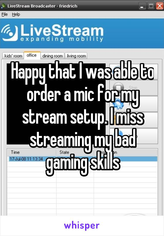 Happy that I was able to order a mic for my stream setup. I miss streaming my bad gaming skills