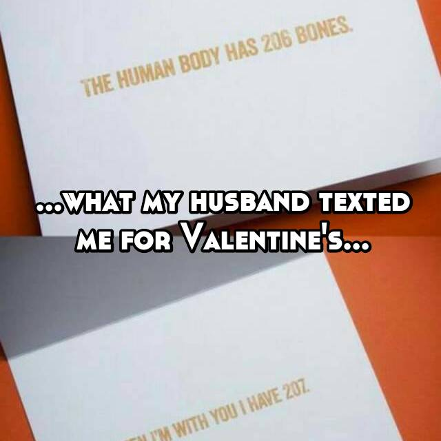 ...what my husband texted me for Valentine's...