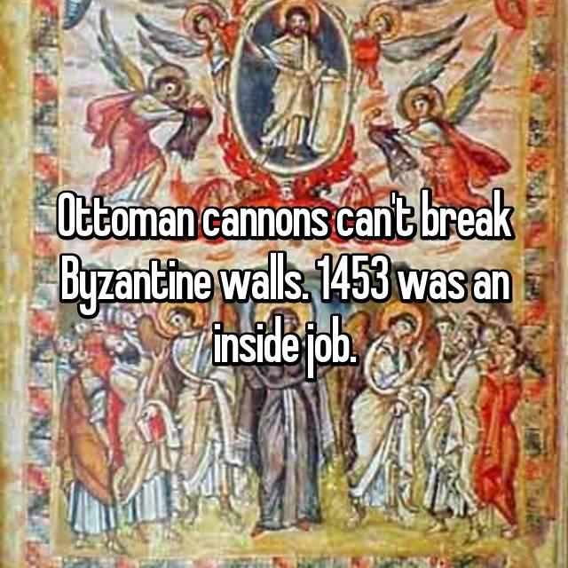 Ottoman Cannons Cant Break Byzantine Walls 1453 Was An Inside Job