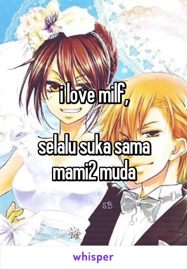 i love milf,  selalu suka sama mami2 muda