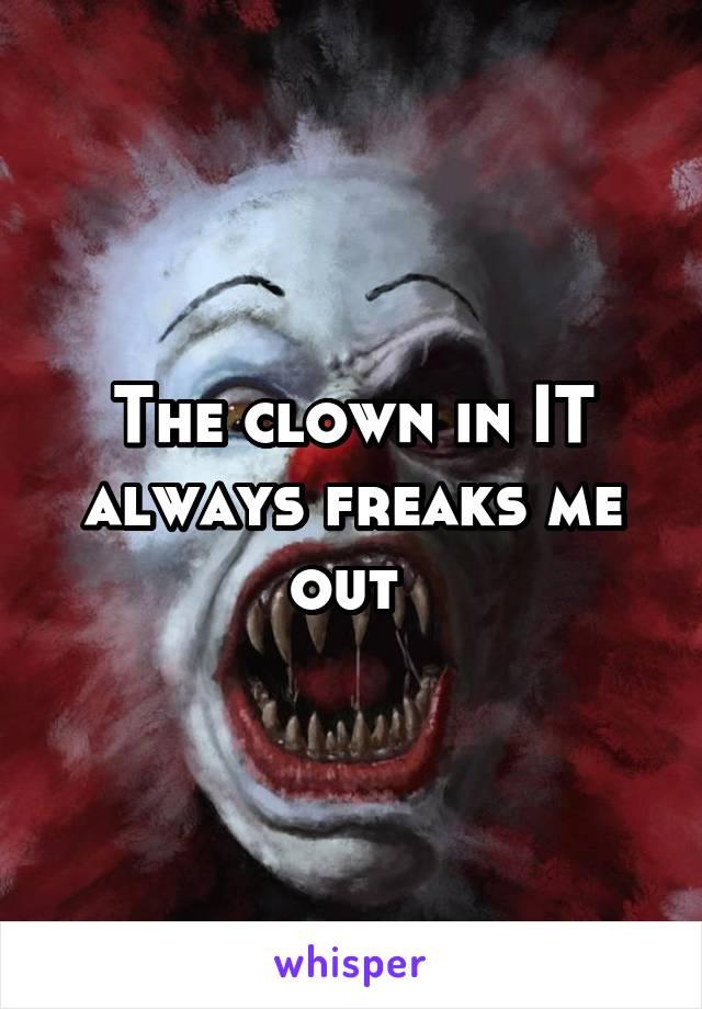 The clown in IT always freaks me out