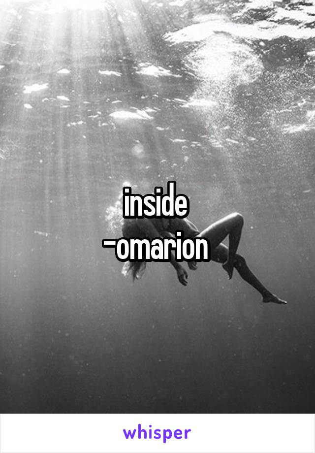 inside  -omarion
