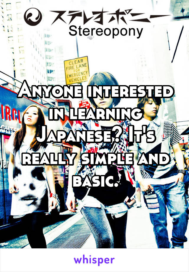 Anyone interested in learning Japanese? It's really simple and basic.