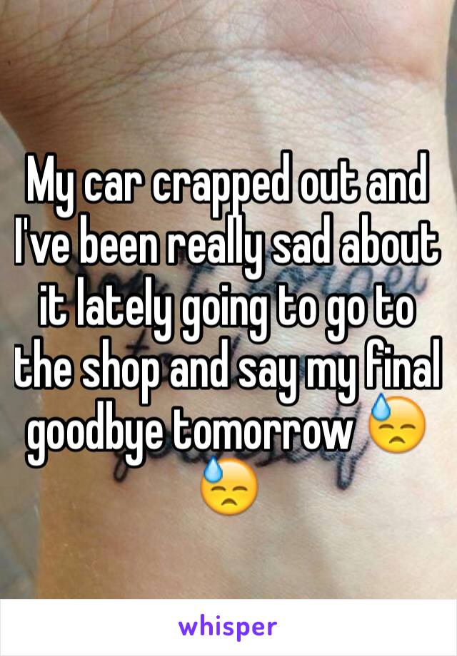 My car crapped out and I've been really sad about it lately going to go to the shop and say my final goodbye tomorrow 😓😓