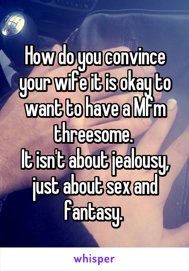 Convince wife for threesome