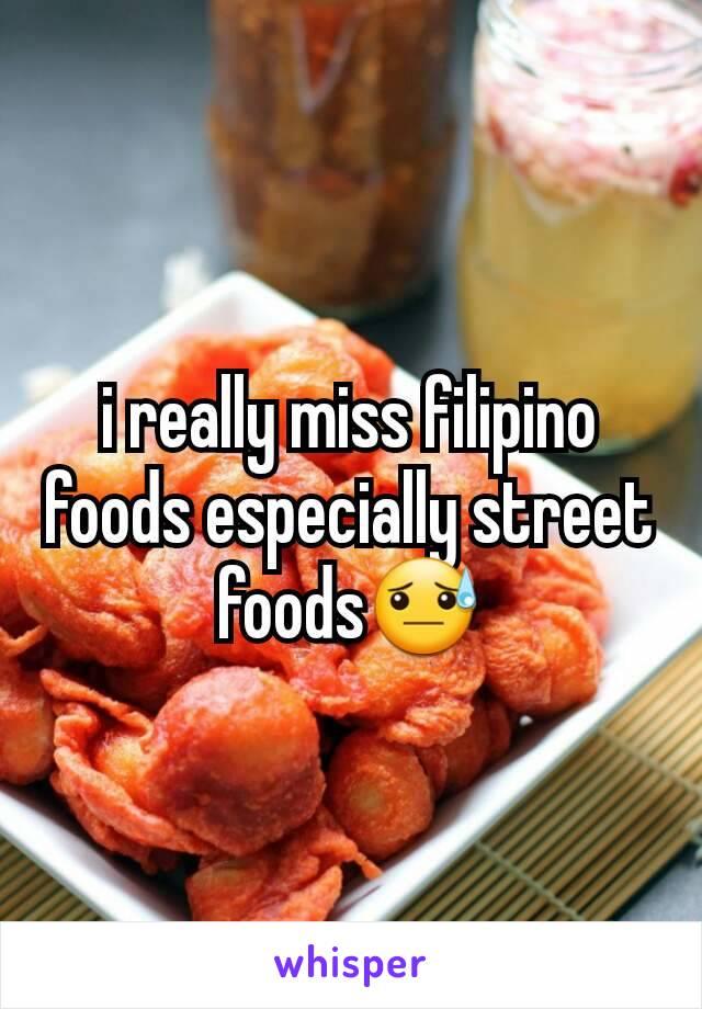 i really miss filipino foods especially street foods😓