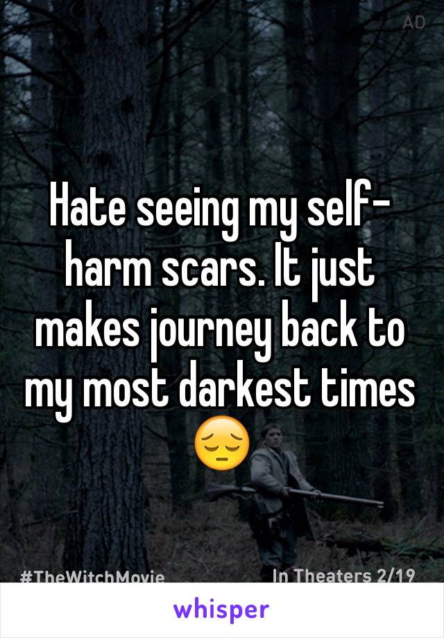 Hate seeing my self-harm scars. It just makes journey back to my most darkest times 😔