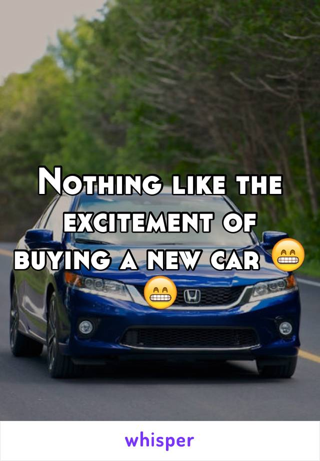 Nothing like the excitement of buying a new car 😁😁