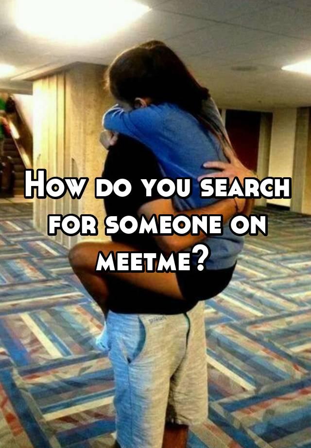 meet me search