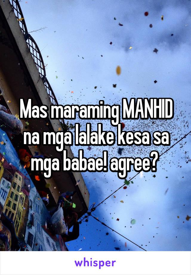 Mas maraming MANHID na mga lalake kesa sa mga babae! agree?