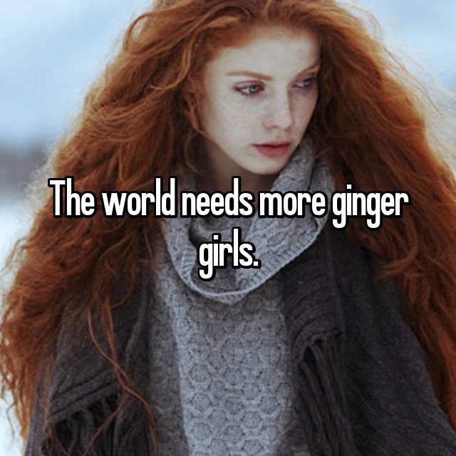 The world needs more ginger girls.
