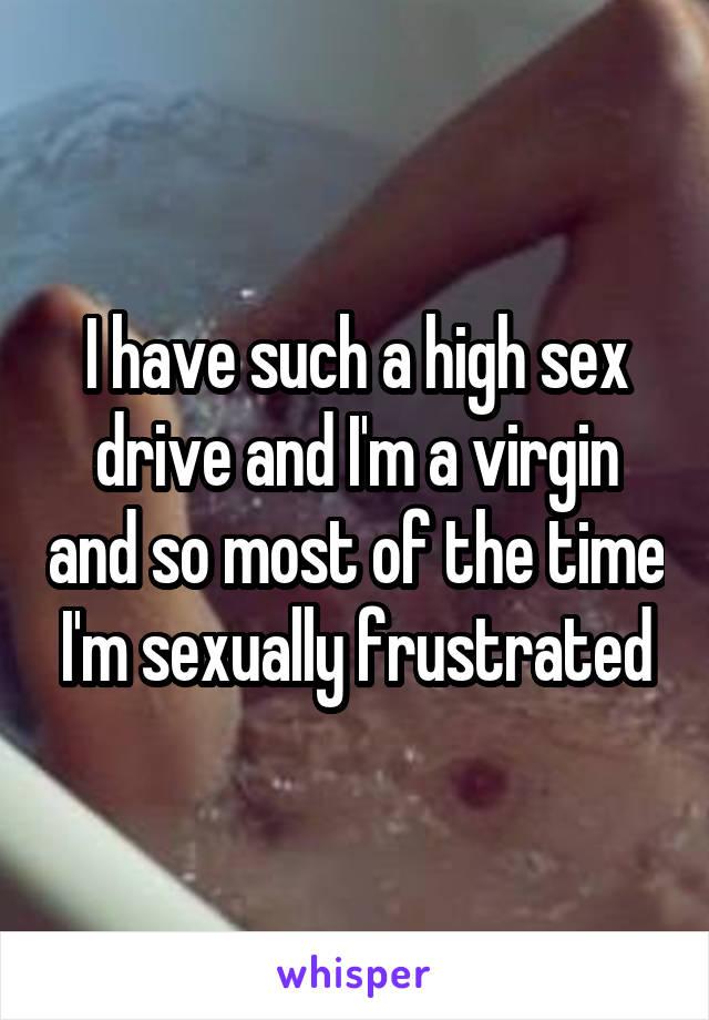 Virgin sex drive