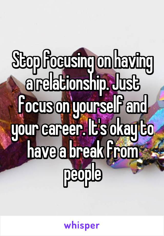 Having a break in a relationship