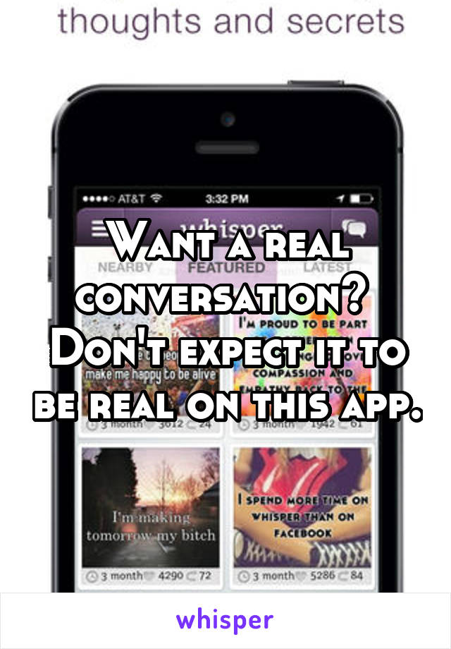 Want a real conversation?  Don't expect it to be real on this app.