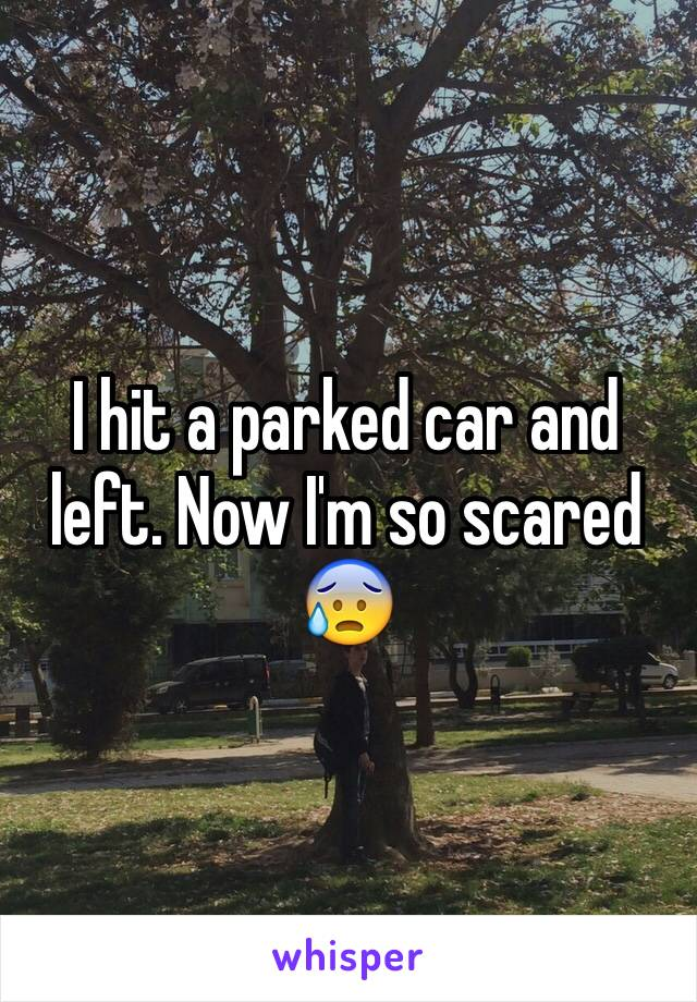 I hit a parked car and left. Now I'm so scared 😰
