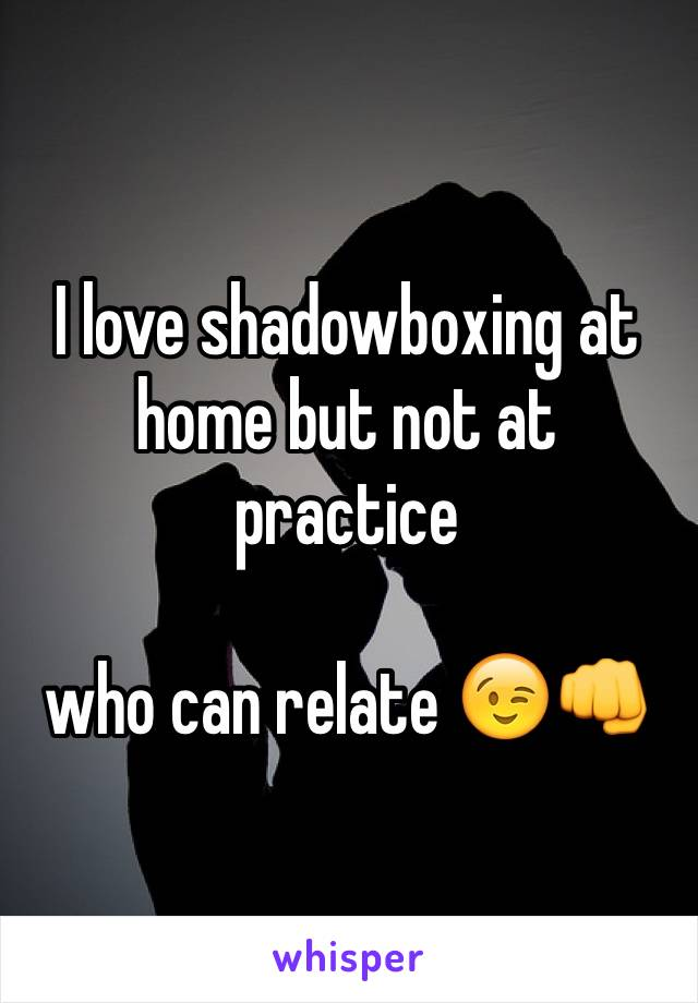 I love shadowboxing at home but not at practice   who can relate 😉👊